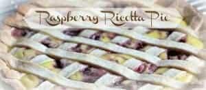 the farm girl cooks raspberry ricotta pie